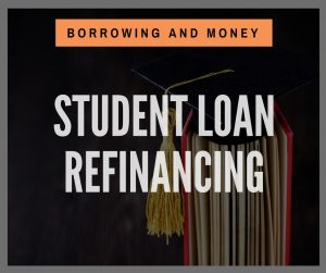 Product - Borrowing and Money - Student Loan Refinancing