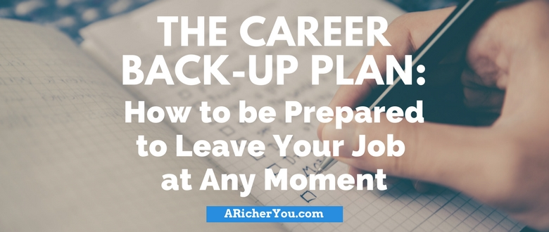 The Career Backup Plan: How to Be Prepared to Leave Your Job at Any Moment