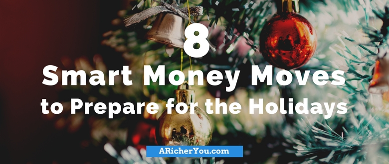 8 Smart Money Moves to Prepare for the Holidays