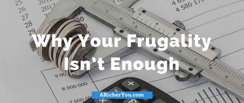 Why Your Frugality Isn't Enough