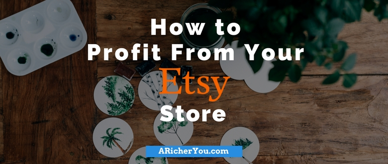 How to Profit From Your Etsy Store
