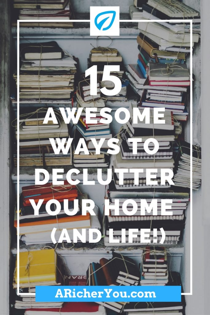 Pinterest - 15 Awesome Ways to Declutter Your Home (And Life!)