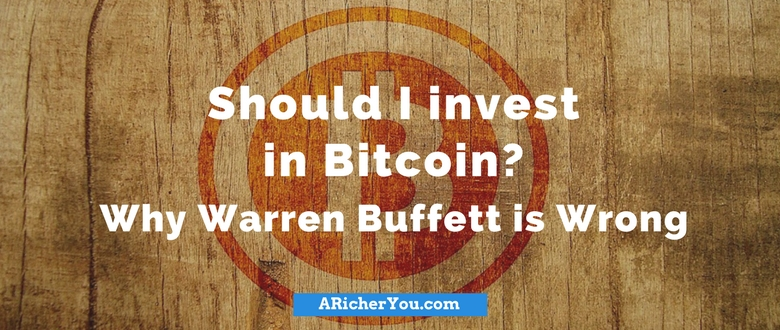 Should I Invest in Bitcoin? Why Warren Buffett is Wrong