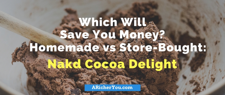 Which Will Save You Money? Homemade vs Store-Bought: Nakd Cocoa Delight