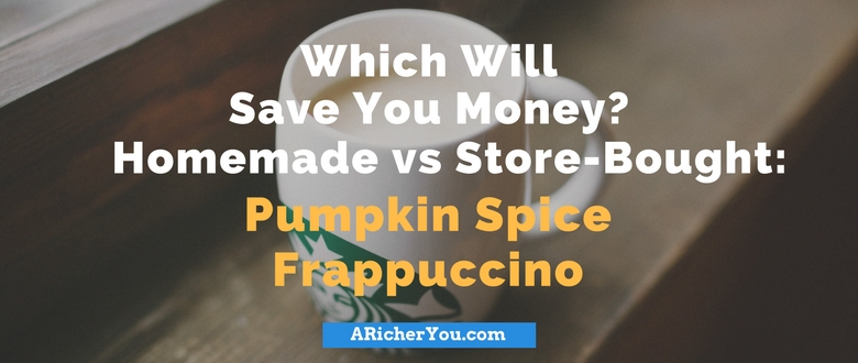 Which Will Save You Money? Homemade vs Store-Bought: Pumpkin Spice Frappuccino