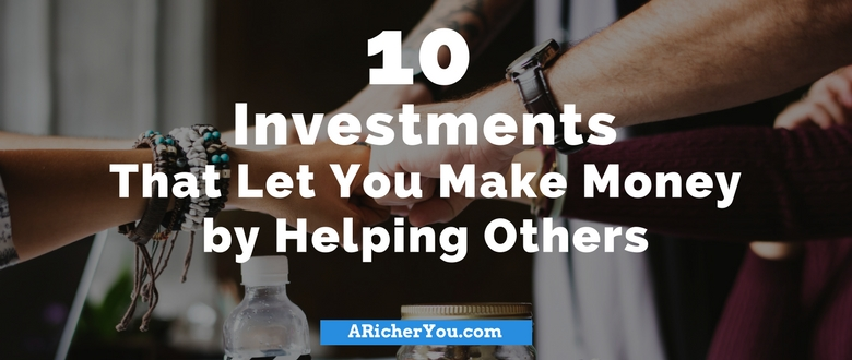 10 Investments That Let You Make Money by Helping Others