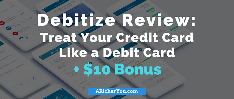 Debitize Review: Treat Your Credit Card Like a Debit Card + $10 Bonus