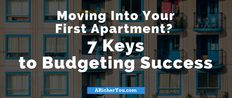 Moving Into Your First Apartment? 7 Keys to Budgeting Success