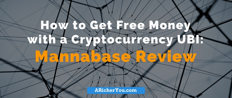 How to Get Free Money with a Cryptocurrency UBI: Mannabase Review
