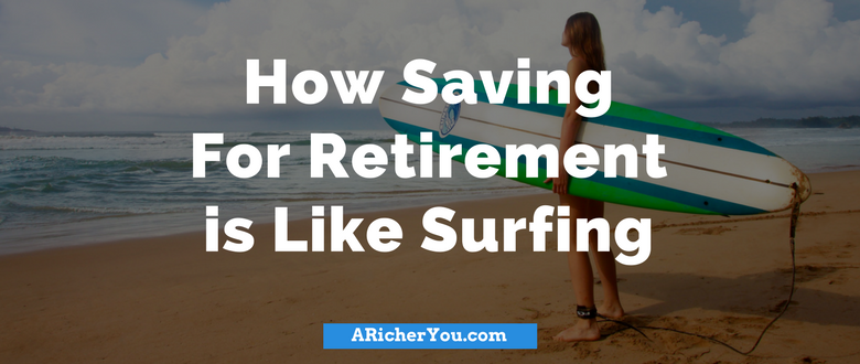 How Saving For Retirement is Like Surfing
