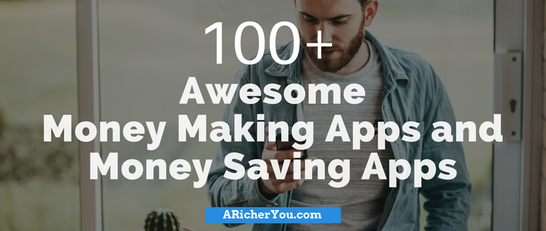 100+ Awesome Money Making Apps and Money Saving Apps
