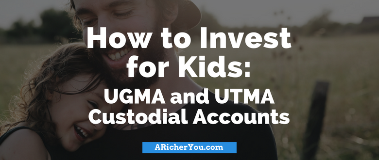 How To Invest For Kids: UGMA And UTMA Custodial Accounts