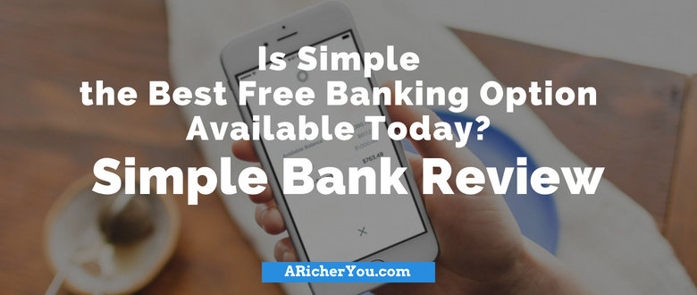 Is Simple the Best Free Banking Option Available Today? Simple Bank Review