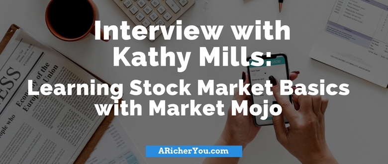 Interview with Kathy Mills: Learning Stock Market Basics with Market Mojo