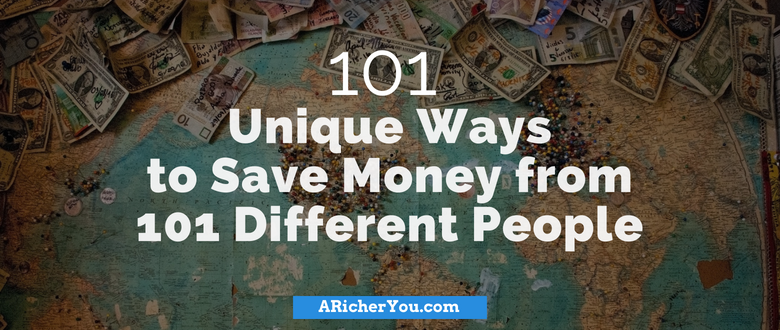 101 Unique Ways to Save Money from 101 Different People