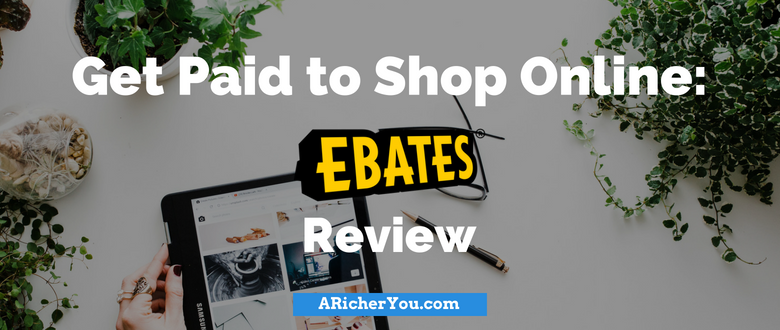 Get Paid to Shop Online: Ebates Review