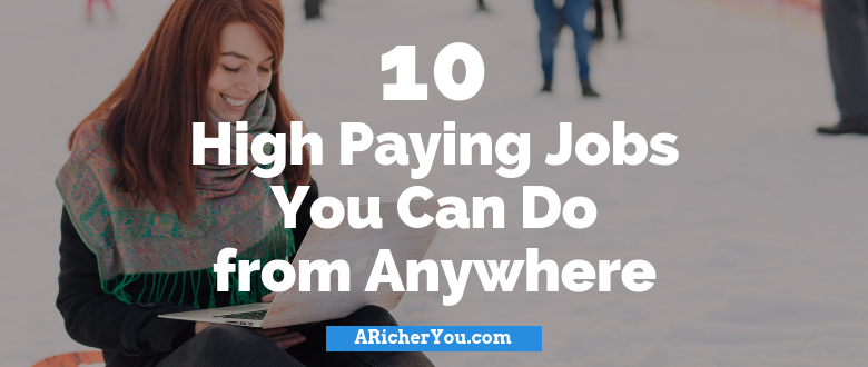 10 High Paying Jobs You Can Do from Anywhere