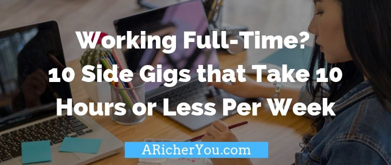 Working Full-Time? 10 Side Gigs that Take 10 Hours or Less Per Week